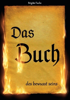 Das Buch des bewusst seins von Fuchs,  Brigitte