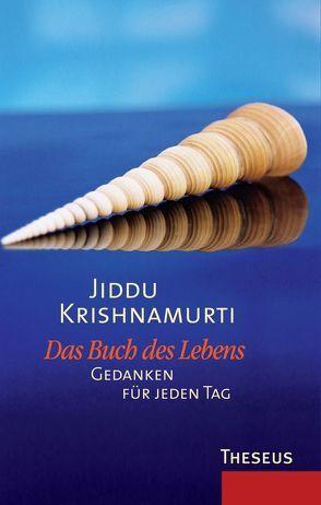 Das Buch des Lebens von Krishnamurti,  Jiddu
