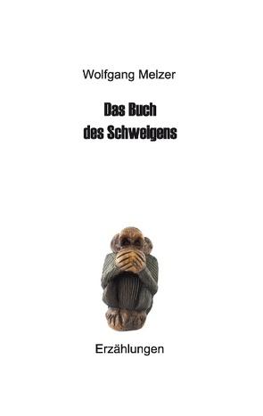 Das Buch des Schweigens von Melzer,  Wolfgang