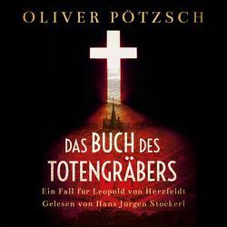 Das Buch des Totengräbers von Pötzsch,  Oliver, Stockerl,  Hans Jürgen