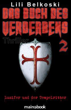 Das Buch des Verderbens 2: Luzifer und der Tempelritter von Lili,  Belkoski,  Lili