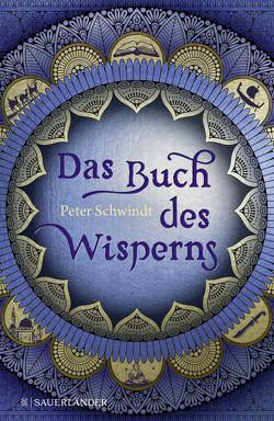 Das Buch des Wisperns (Die Gilead-Saga 1) von Schwindt,  Peter