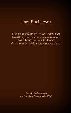 Das Buch Esra, das 10. Geschichtsbuch aus dem Alten Testament der Bibel von Luther,  Martin, Tessnow,  Antonia Katharina