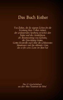 Das Buch Esther, das 12. Geschichtsbuch aus dem Alten Testament der Bibel von Luther 1545,  Martin, Tessnow,  Antonia Katharina