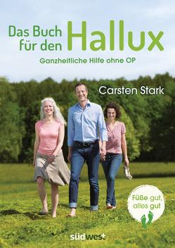 Das Buch für den Hallux – Füße gut, alles gut von Stark,  Carsten