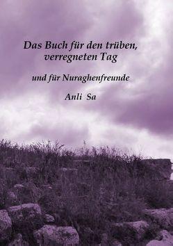 Das Buch für den trüben, verregneten Tag von Sa,  Anli