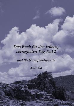 Das Buch für den trüben verregneten Tag und für Nuraghenfreunde Teil 2 von Sa,  Anli