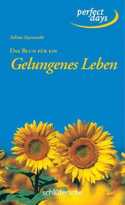 Das Buch für ein Gelungenes Leben von Szymanski,  Sabine