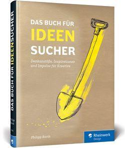 Das Buch für Ideensucher von Barth,  Philipp