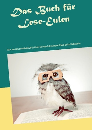 Das Buch für Lese-Eulen von Zürich-Wollishofen,  SIS Swiss International School