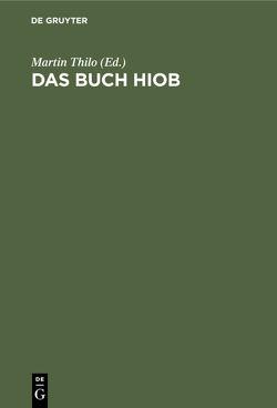 Das Buch Hiob von Thilo,  Martin