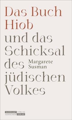 Das Buch Hiob und das Schicksal des jüdischen Volkes von Goldschmidt,  Hermann Levin, Klapheck,  Elisa, Susman,  Margarete