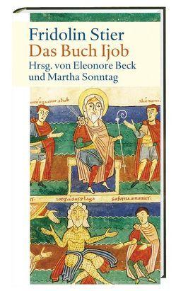 Das Buch Ijob von Beck,  Eleonore, Sonntag,  Martha, Stier,  Fridolin