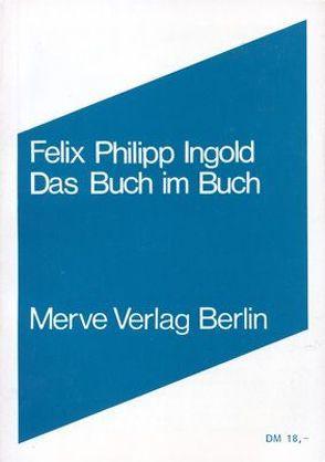 Das Buch im Buch von Ingold,  Felix Ph