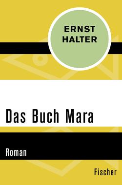 Das Buch Mara von Halter,  Ernst