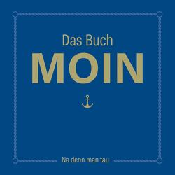 Das Buch MOIN – Na denn man tau von Nett,  Olaf