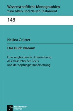 Das Buch Nahum von Breytenbach,  Jan Cillers Cillers, Grütter,  Nesina, Janowski,  Bernd, Lichtenberger,  Hermann, Schnocks,  Johannes