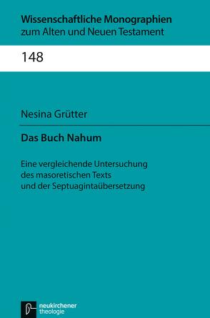 Das Buch Nahum von Breytenbach,  Cilliers, Grütter,  Nesina, Leuenberger,  Martin, Schnocks,  Johannes, Tilly,  Michael