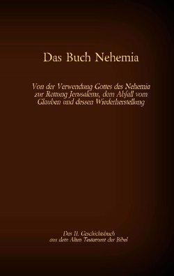 Das Buch Nehemia, das 11. Geschichtsbuch aus dem Alten Testament der Bibel von Luther 1545,  Martin, Tessnow,  Antonia Katharina