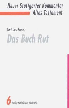 Das Buch Rut von Frevel,  Christian