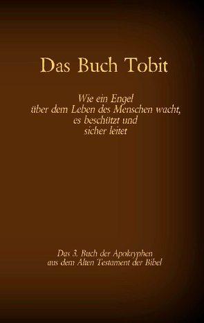 Das Buch Tobit, das 3. Buch der Apokryphen aus der Bibel von Menge 1926,  Hermann, Tessnow,  Antonia Katharina
