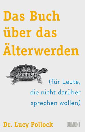 Das Buch über das Älterwerden von Becker,  Ulrike, Pollock,  Lucy
