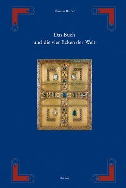 Das Buch und die vier Ecken der Welt von Rainer,  Thomas