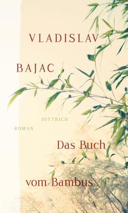 Das Buch vom Bambus von Bajac,  Vladislav, Evert,  Nellie, Evert,  Roumen, Mayer-Kristić,  Jana, Richter,  Angela