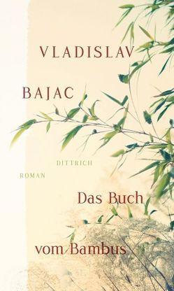 Das Buch vom Bambus von Bajac,  Vladislav, Mayer-Kristić,  Jana, Richter,  Angela