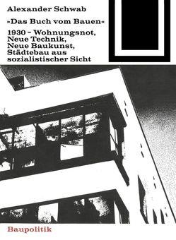 Das Buch vom Bauen (1930) von Schwab,  Alexander