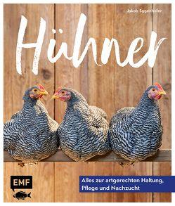 Hühner: Alles zur artgerechten Haltung, Pflege und Nachzucht von Eggenhofer,  Jakob