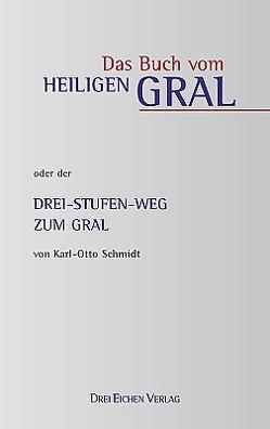 Das Buch vom heiligen Gral von Kissener,  Manuel V, Schmidt,  Karl-Otto