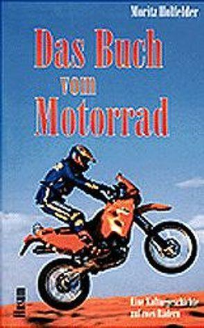 Das Buch vom Motorrad von Holfelder,  Moritz
