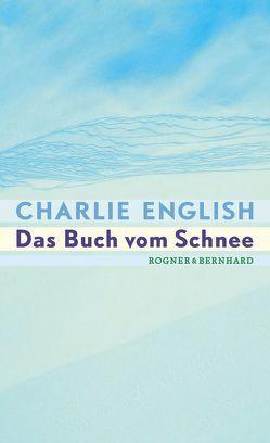 Das Buch vom Schnee von English,  Charlie, Steffen,  Heike