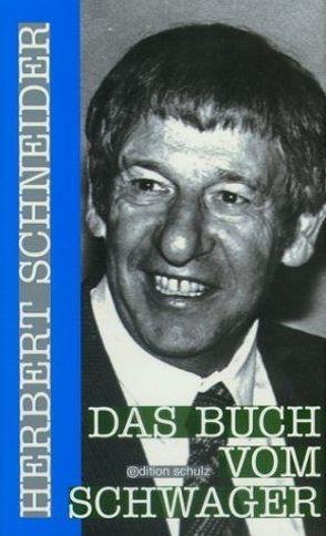 Das Buch vom Schwager von Schneider,  Herbert