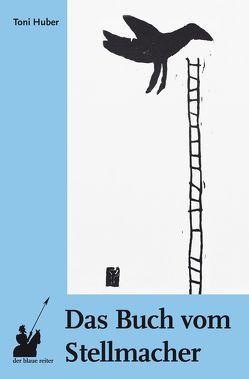 Das Buch vom Stellmacher von Huber,  Toni