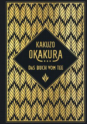 Das Buch vom Tee von Amarque,  Tom, Okakura,  Kakuzo
