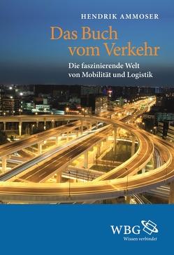 Das Buch vom Verkehr von Ammoser,  Hendrik