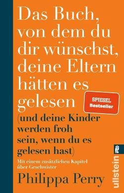 Das Buch, von dem du dir wünschst, deine Eltern hätten es gelesen von Perry,  Philippa, Schuler,  Karin