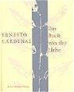 Das Buch von der Liebe von Cardenal,  Ernesto