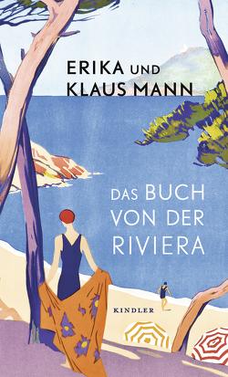 Das Buch von der Riviera von Becker,  Walther, Grossmann,  Rudolf, Mann,  Erika, Mann,  Klaus, Matisse,  Henri