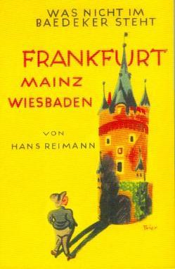 Das Buch von Frankfurt – Mainz /Wiesbaden von Brust,  Karl F, Reimann,  Hans