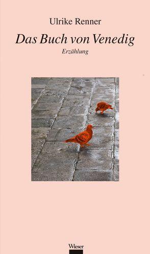 Das Buch von Venedig von Renner,  Ulrike
