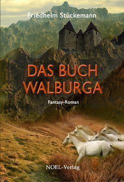 Das Buch Walburga von Stückemann,  Friedhelm