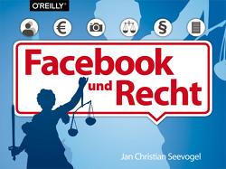 Das Buch zu Facebook und Recht von Seevogel,  Jan Christian