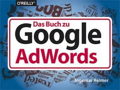 Das Buch zu Google AdWords von Reimer,  Ingemar