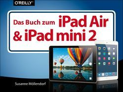 Das Buch zum iPad Air & iPad mini 2 von Möllendorf,  Susanne