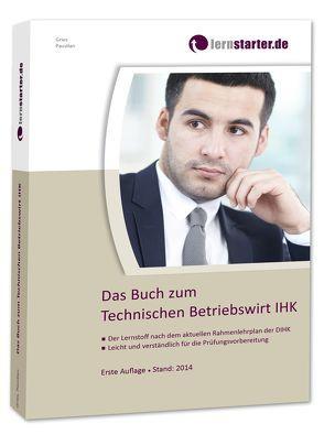 Das Buch zum Technischen Betriebswirt IHK von Gries,  Marco, Paustian,  Sascha