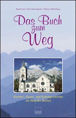 Das Buch zum Weg von Leeb,  Rudolf, Schweighofer,  Astrid, Weikl,  Dietmar