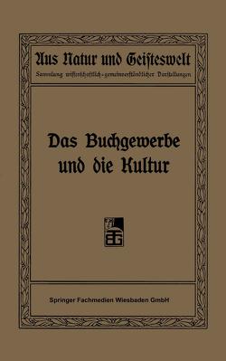 Das Buchgewerbe und die Kultur von Focke,  R., Hermelink,  H., Kautzsch,  R., Waentig,  H., Witkowski,  G., Wuttke,  R.